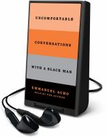 Uncomfortable conversations with a black man (AUDIOBOOK)