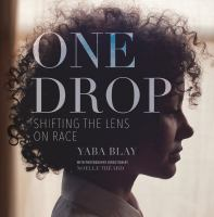 One drop : shifting the lens on race