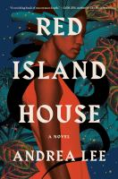 Red Island House : a novel
