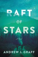 Raft of stars : a novel