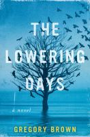 The lowering days : a novel
