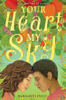 Your heart, my sky : love in a time of hunger