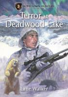 Terror at Deadwood Lake