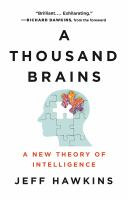 A thousand brains : a new theory of intelligence