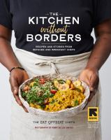 The kitchen without borders : recipes and stories from refugee and immigrant chefs