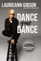 Dance your dance : 8 steps to unleash your passion and live your dream