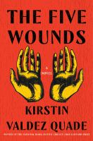 The five wounds : a novel
