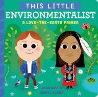 This little environmentalist : a love-the-Earth primer