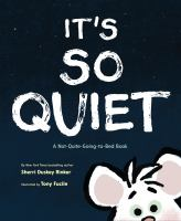 Rinker, Sherri Duskey It's so quiet : a not-quite-going-to-bed book