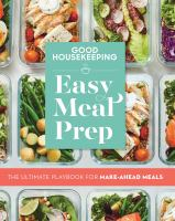 Easy meal prep : the ultimate playbook for make-ahead meals.