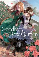 Goodbye my rose garden. 1