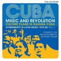 Cuba, music and revolution : culture clash in Havana Cuba : experiments in Latin music 1975-85. Vol. 1