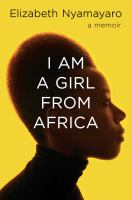 I am a girl from Africa : a memoir