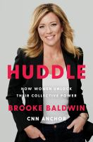 Huddle : how women unlock their collective power