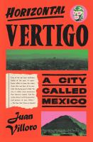 Horizontal vertigo : a city called Mexico