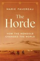 The Horde : how the Mongols changed the world