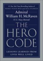 The hero code : what it takes to rise to the occasion