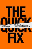 The quick fix : why fad psychology can't cure our social ills