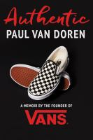 Authentic : a memoir by the founder of Vans