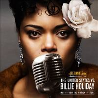 The United States vs. Billie Holiday : music from the motion picture