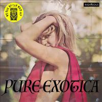 Pure exotica : As Dug By Lux & Ivy.