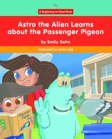Astro the Alien learns about the passenger pigeon