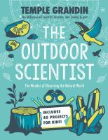 Grandin, Temple The outdoor scientist : the wonder of observing the natural world