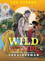 Wild Outside: Around the World with Survivorman.