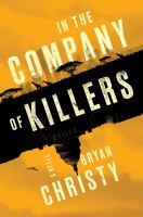 In the company of killers : a novel