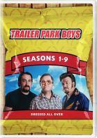 Trailer park boys. Seasons 6-9
