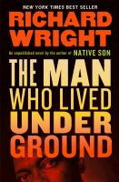 The man who lived underground : a novel