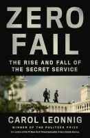 Zero fail : the rise and fall of the Secret Service