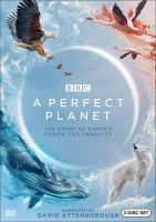 A perfect planet : the story of Earth's power and fragility