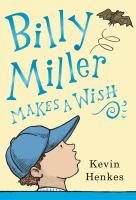 Henkes, Kevin Billy Miller makes a wish