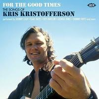 For the good times : the songs of Kris Kristofferson.