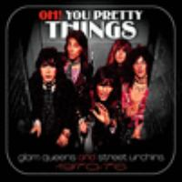 Oh! You pretty things : glam queens and street urchins 1970-76.