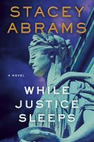 While justice sleeps : a novel
