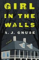 Girl in the walls : a novel