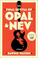 The final revival of Opal & Nev : a novel
