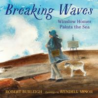 Breaking waves : Winslow Homer paints the sea