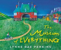 Perkins, Lynne Rae The Museum of Everything