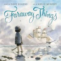 Eggers, Dave Faraway things
