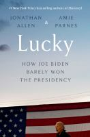 Lucky : how Joe Biden barely won the presidency