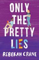 Crane, Rebekah Only the pretty lies
