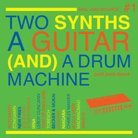 Two synths a guitar (and) a drum machine. #1, Post punk dance.