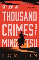 The thousand crimes of Ming Tsu : a novel