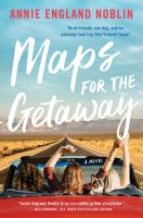 Maps for the getaway : a novel