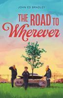 Bradley, John Ed The road to wherever