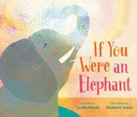 Staub, Leslie If you were an elephant