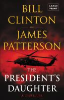 The president's daughter : a thriller (LARGE PRINT)